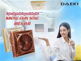 Tại sao nên lựa chọn quạt trần hộp Daeki?